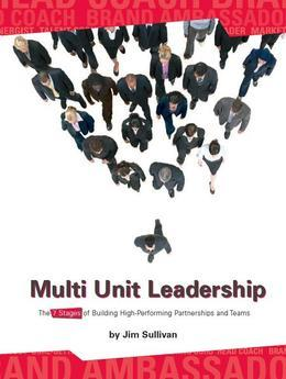 Multiunit Leadership: The 7 Stages of Building High-Performing Partnerships and Teams