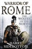 Harry Sidebottom - Wolves of the North: Warrior of Rome: Book 5