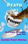 Death by Poison?: A Nova Ladies Adventure Book # 2