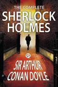 The Complete Sherlock Holmes: (Global Classics)