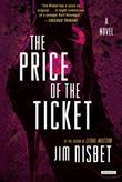 The Price of the Ticket: A Novel