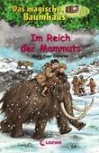 Das magische Baumhaus 7 - Im Reich der Mammuts