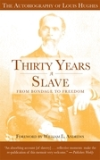Thirty Years a Slave: From Bondage to Freedom