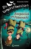 Die Vampirschwestern 8 - Bissgeschick um Mitternacht
