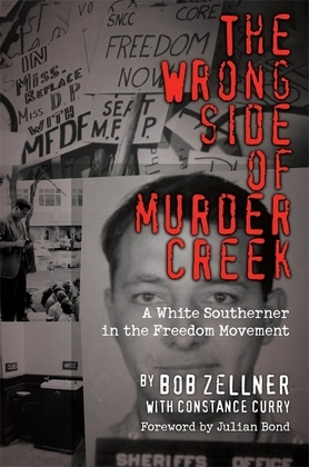 The Wrong Side of Murder Creek: A White Southerner in the Freedom Movement