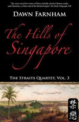 The Hills of Singapore: A Landscape of Loss, Longing and Love