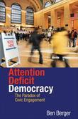 Attention Deficit Democracy: The Paradox of Civic Engagement