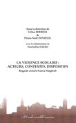 La violence scolaire : Acteurs, contextes, dispositifs