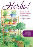 Herbs!: Creative Herb Garden Themes and Projects
