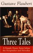Three Tales: A Simple Heart, Saint Julian the Hospitalier and Herodias