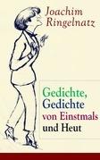 Gedichte, Gedichte von Einstmals und Heut (Vollständige Ausgabe)