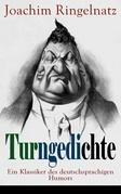Turngedichte: Ein Klassiker des deutschsprachigen Humors (Vollständige Ausgabe)