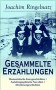 Sämtliche Erzählungen: Humoristische Kurzgeschichten + Autobiographische Novellen + Abenteuergeschichten (118 Titel in einem Buch - Vollständige Ausgabe)