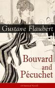 Bouvard and Pécuchet (A Satirical Novel)