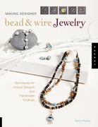 Making Designer Bead & Wire Jewelry