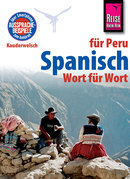 Reise Know-How Kauderwelsch Spanisch für Peru - Wort für Wort: Kauderwelsch-Sprachführer Band 135