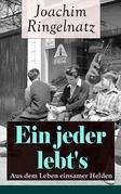 Ein jeder lebt's: Aus dem Leben einsamer Helden (Vollständige Ausgabe)
