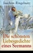 Die schönsten Liebesgedichte eines Seemanns (Vollständige Ausgabe)