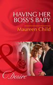 Having Her Boss's Baby (Mills & Boon Desire) (Pregnant by the Boss, Book 1)