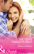 The Texas Ranger's Bride (Mills & Boon Cherish) (Lone Star Lawmen, Book 1)