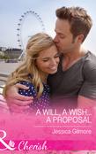 A Will, a Wish...a Proposal (Mills & Boon Cherish)
