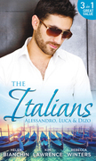 The Italians: Alessandro, Luca & Dizo: Alessandro's Prize / In a Storm of Scandal / Italian Groom, Princess Bride (Mills & Boon M&B)