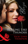 Rolling Like Thunder (Mills & Boon Blaze) (Thunder Mountain Brotherhood, Book 3)