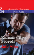 Kansas City Secrets (Mills & Boon Intrigue) (The Precinct: Cold Case, Book 2)