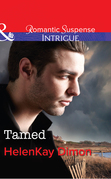 Tamed (Mills & Boon Intrigue) (Corcoran Team: Bulletproof Bachelors, Book 3)