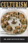 Culturism: A Word, A Value, Our Future