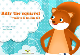 Billy the squirrel wants to be like his dad
