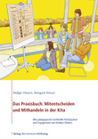 Das Praxisbuch: Mitentscheiden und Mithandeln in der Kita