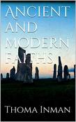 Ancient and Modern Faiths