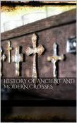 History Of Ancient and Modern Crosses