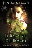 Il Ragazzo Dei Boschi (Una Magica Storia D'Amore)