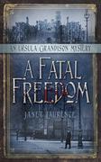 A Fatal Freedom: An Ursula Grandison Mystery