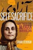 Self-Sacrifice: Life with the Iranian Mojahedin