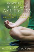 The Wheel of Healing with Ayurveda: An Easy Guide to a Healthy Lifestyle