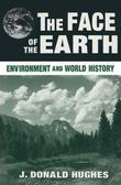 The Face of the Earth: Environment and World History: Environment and World History