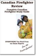 Canadian Firefighter Review!  Complete Canadian Firefighter Study Guide and Practice Test Questions