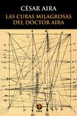 Las curas milagrosas del Doctor Aira