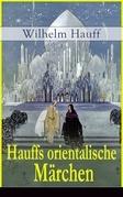 Hauffs orientalische Märchen (Vollständige Ausgabe)