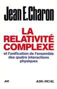 La Relativité complexe et l'unification des quatre interactions physiques