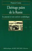 L'Héritage païen de la Russie - tome 1