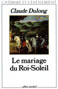 Le Mariage du Roi-Soleil