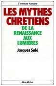 Les Mythes chrétiens, de la Renaissance aux Lumières