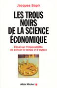 Les Trous noirs de la science économique