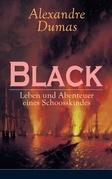 Black: Leben und Abenteuer eines Schoosskindes (Vollständige deutsche Ausgabe: Band 1 - 3)