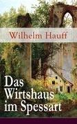 Das Wirtshaus im Spessart (Vollständige Ausgabe)
