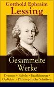 Gesammelte Werke: Dramen + Fabeln + Erzählungen + Gedichte + Philosophische Schriften (285 Titel in einem Buch - Vollständige Ausgaben)